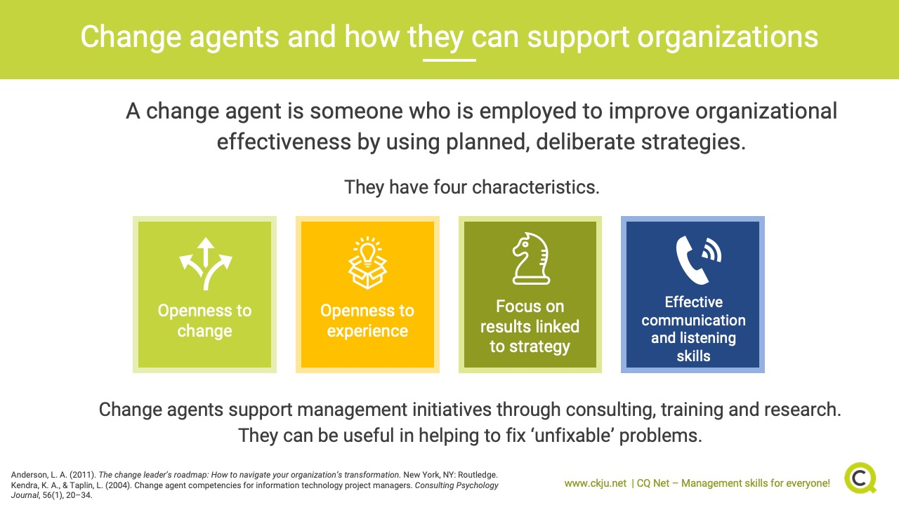 Change agents help organizations solve problems.