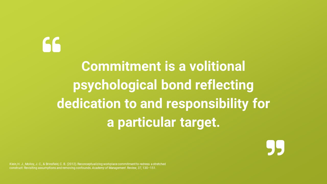 Klein and colleagues provide a definition of commitment which can be used by professionals for daily business