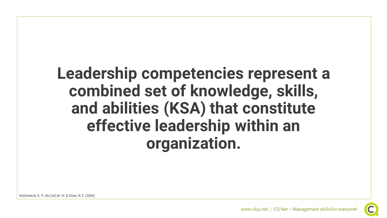 Leadership competencies represent a combined set of knowledge, skills, and abilities (KSA).