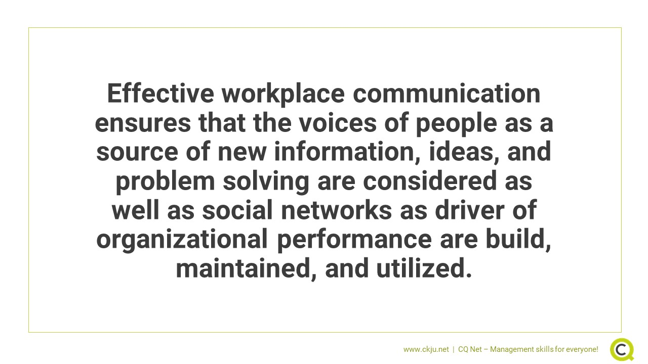 Effective workplace communication ensures that the voices of people are considered