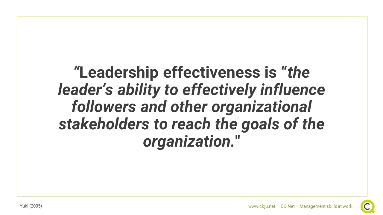 """Leadership effectiveness is """"the leader's ability to effectively influence followers and other organizational stakeholders to reach the goals of the organization"""""""