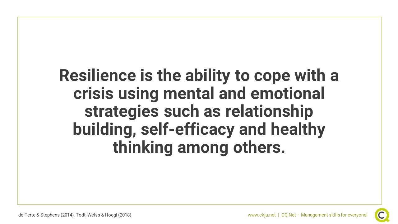 Resilience is the ability to cope with a crisis using mental and emotional strategies