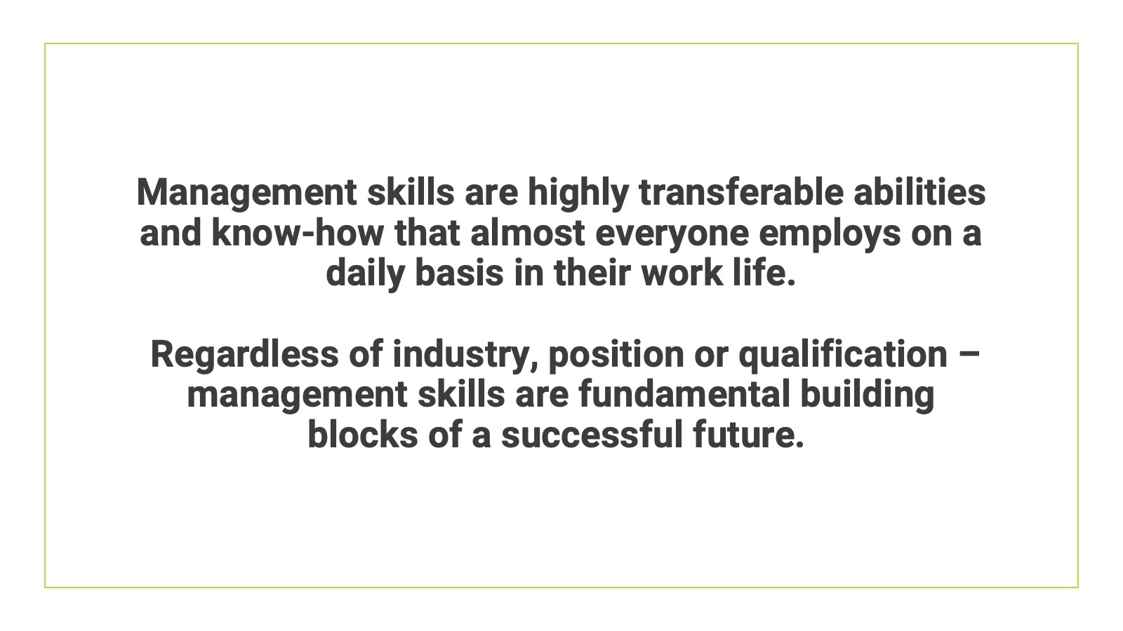 Management skills are fundamental building blocks of a successful future