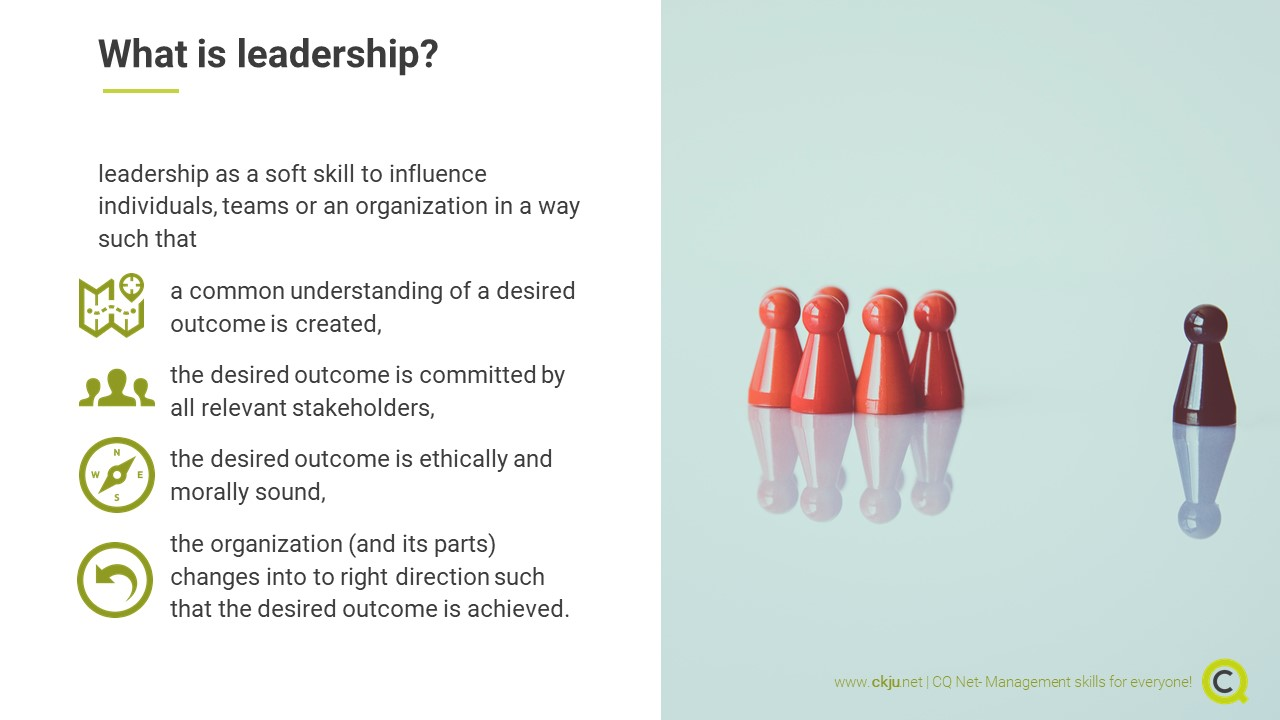 What is leadership? Leadership is a soft skill to influence individuals, teams or an organization
